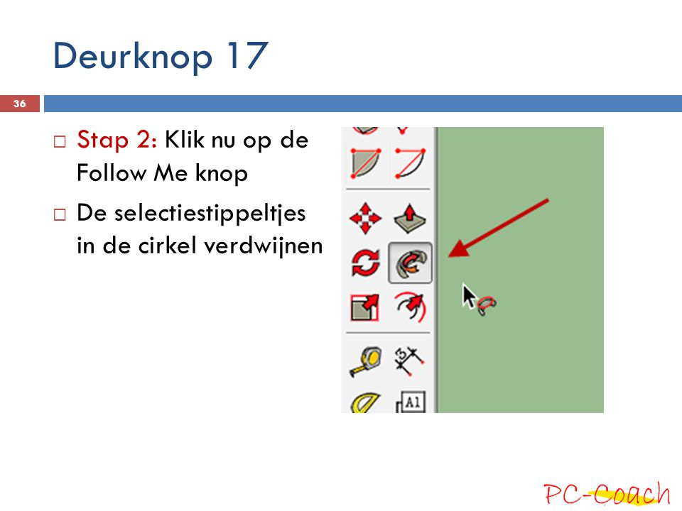 Deurknop 17 Stap 2: Klik nu op de Follow Me knop