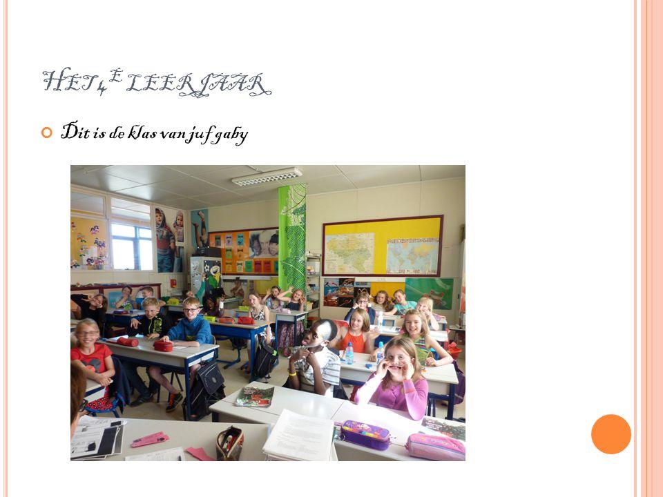 Het 4e leerjaar Dit is de klas van juf gaby