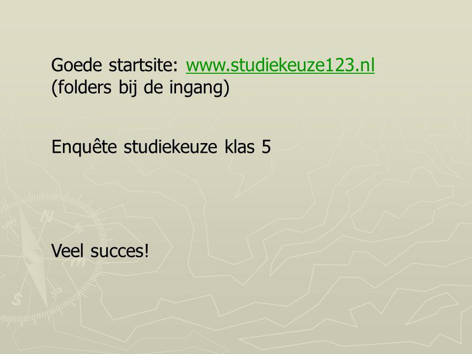 Goede startsite: www.studiekeuze123.nl (folders bij de ingang)