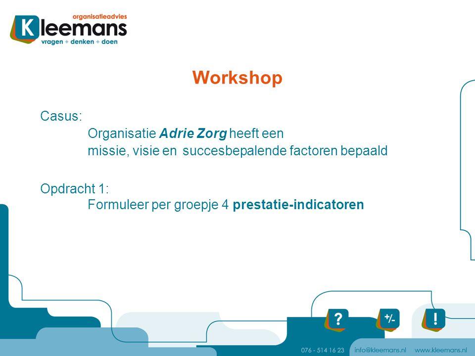 Workshop Casus: Organisatie Adrie Zorg heeft een
