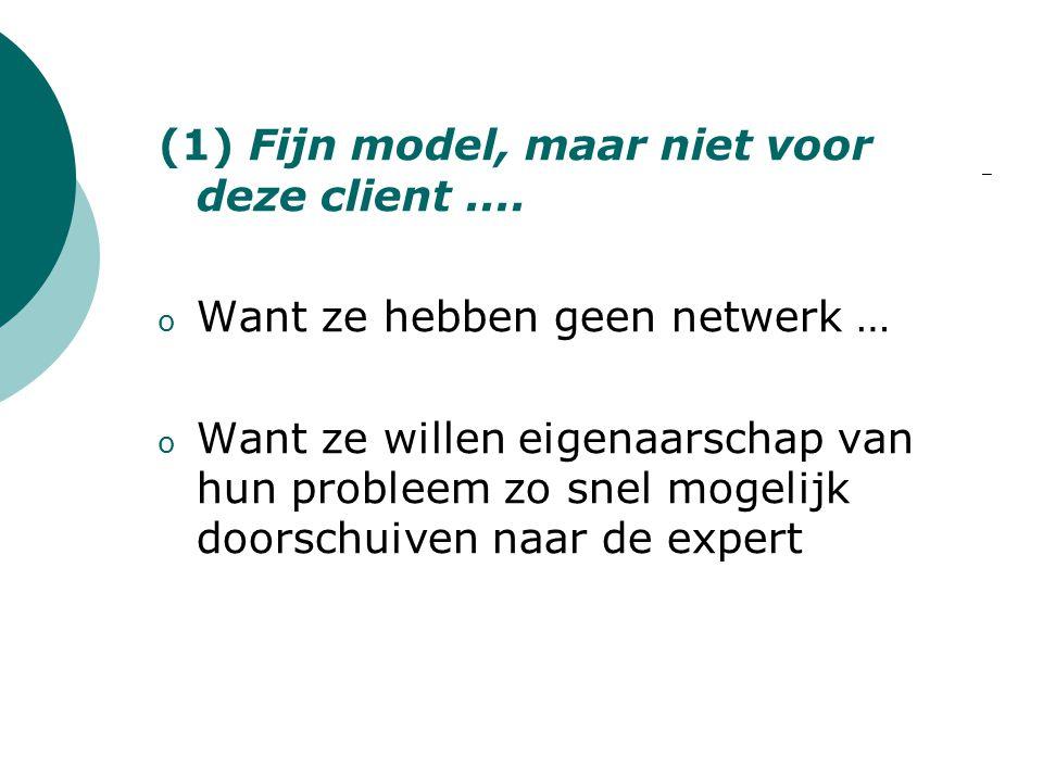 (1) Fijn model, maar niet voor deze client ....