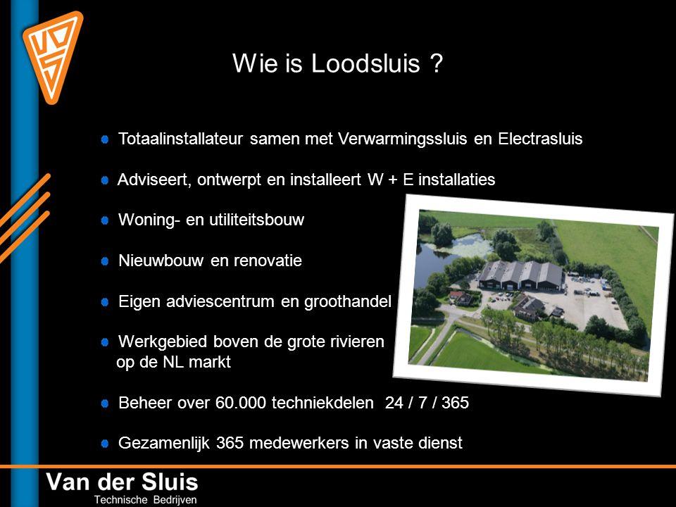 Wie is Loodsluis Totaalinstallateur samen met Verwarmingssluis en Electrasluis. Adviseert, ontwerpt en installeert W + E installaties.