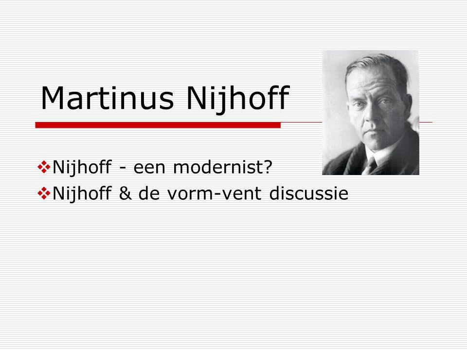 Nijhoff - een modernist Nijhoff & de vorm-vent discussie