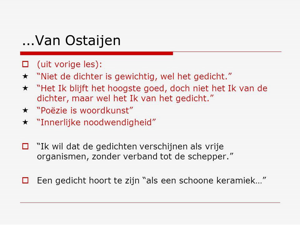 …Van Ostaijen (uit vorige les):