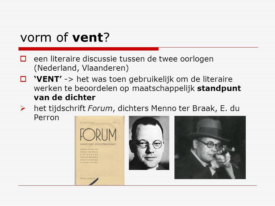 vorm of vent een literaire discussie tussen de twee oorlogen (Nederland, Vlaanderen)