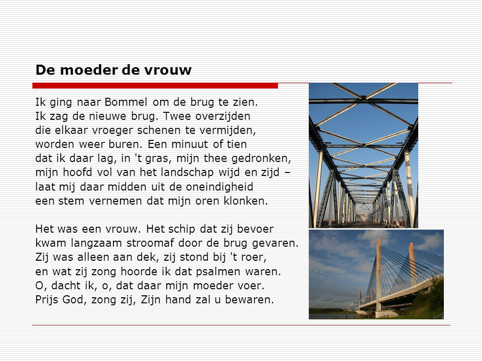 De moeder de vrouw Ik ging naar Bommel om de brug te zien.