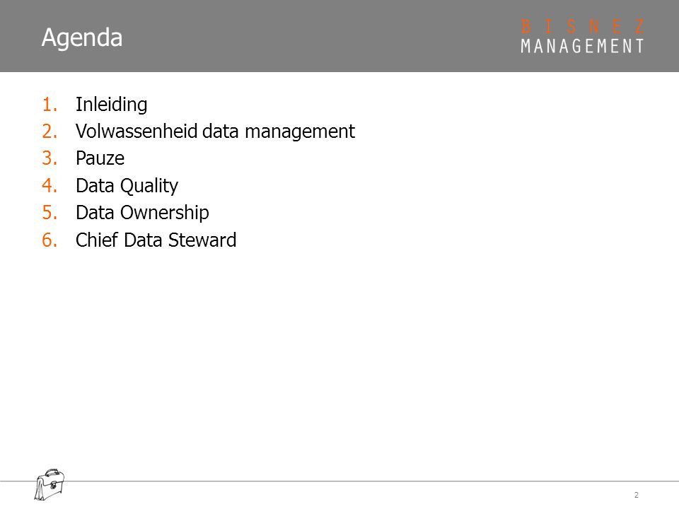 Agenda Inleiding Volwassenheid data management Pauze Data Quality