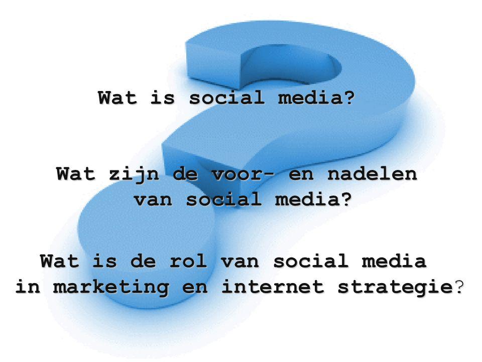 Wat zijn de voor- en nadelen Wat is de rol van social media