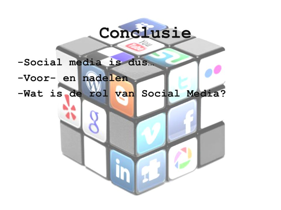 Conclusie -Social media is dus… -Voor- en nadelen