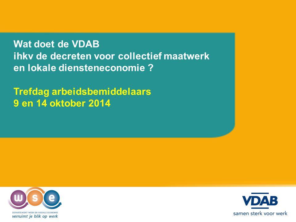 Wat doet de VDAB ihkv de decreten voor collectief maatwerk. en lokale diensteneconomie Trefdag arbeidsbemiddelaars.