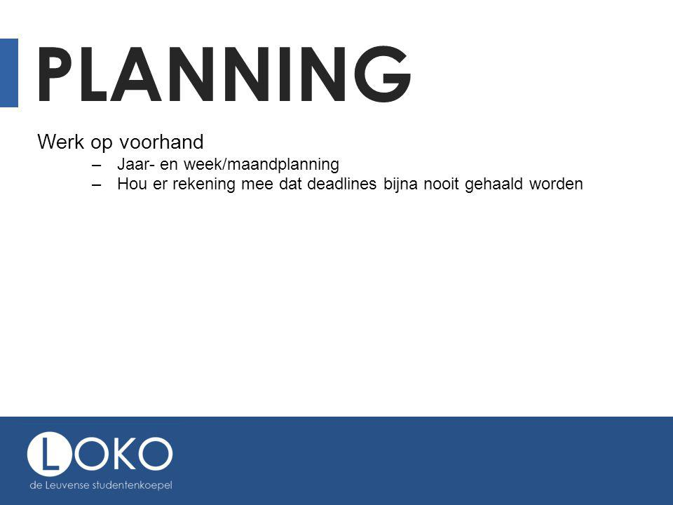 Planning Werk op voorhand Jaar- en week/maandplanning