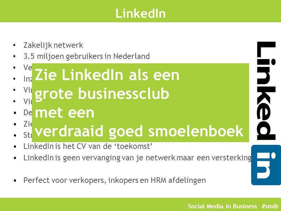 LinkedIn Zakelijk netwerk. 3.5 miljoen gebruikers in Nederland. Veelal managers, directieleden en ondernemers.