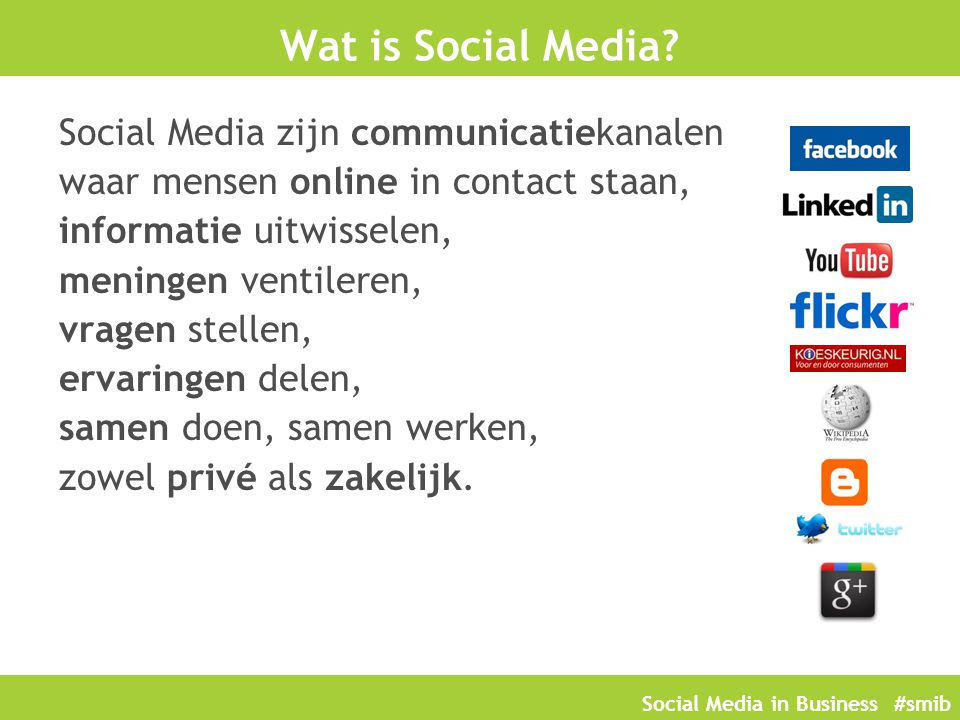 Wat is Social Media Social Media zijn communicatiekanalen