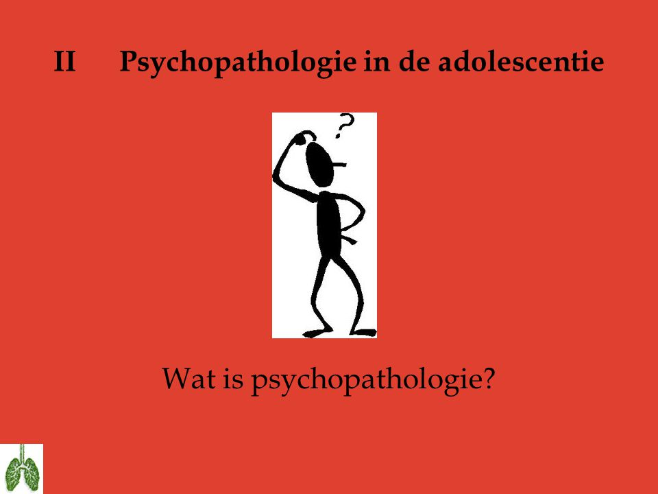II Psychopathologie in de adolescentie
