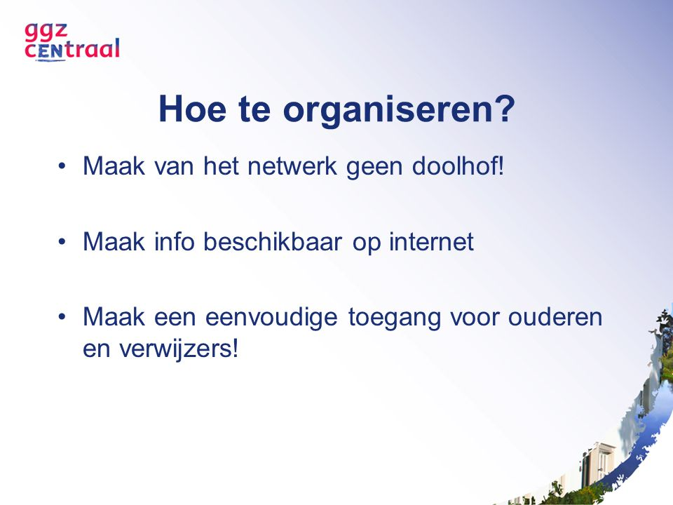 Hoe te organiseren Maak van het netwerk geen doolhof!