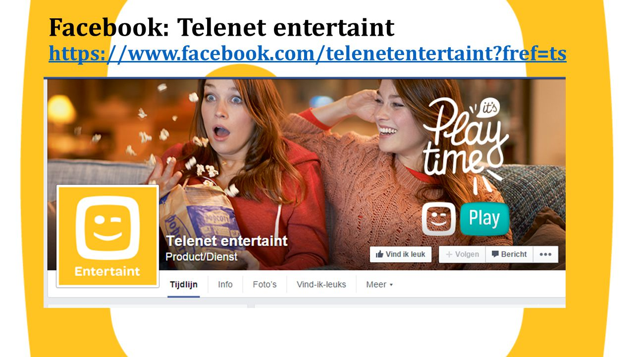 Facebook: Telenet entertaint https://www. facebook