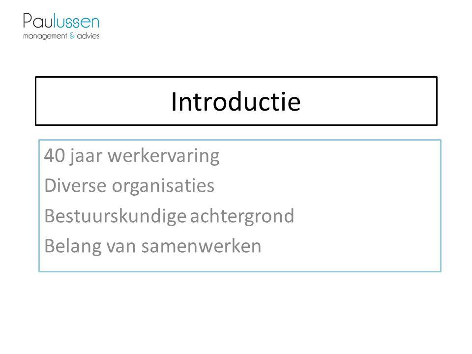 Introductie 40 jaar werkervaring Diverse organisaties