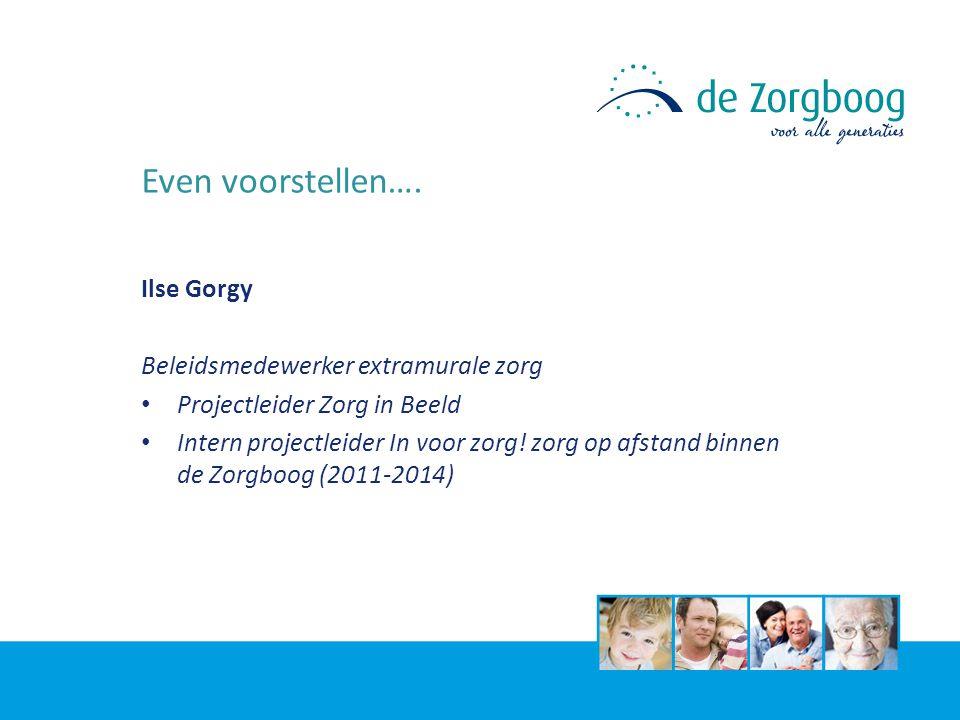 Even voorstellen…. Ilse Gorgy Beleidsmedewerker extramurale zorg