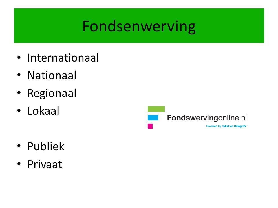 Fondsenwerving Internationaal Nationaal Regionaal Lokaal Publiek