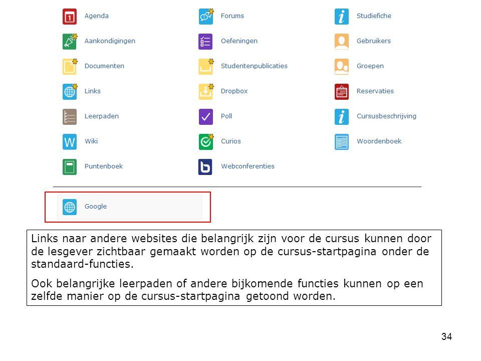 Links naar andere websites die belangrijk zijn voor de cursus kunnen door de lesgever zichtbaar gemaakt worden op de cursus-startpagina onder de standaard-functies.