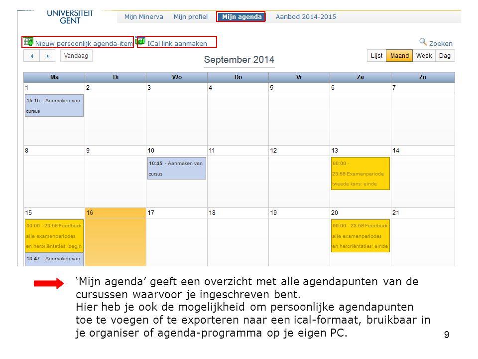 'Mijn agenda' geeft een overzicht met alle agendapunten van de cursussen waarvoor je ingeschreven bent.
