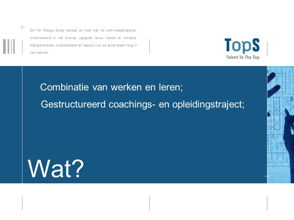 Gestructureerd coachings- en opleidingstraject;