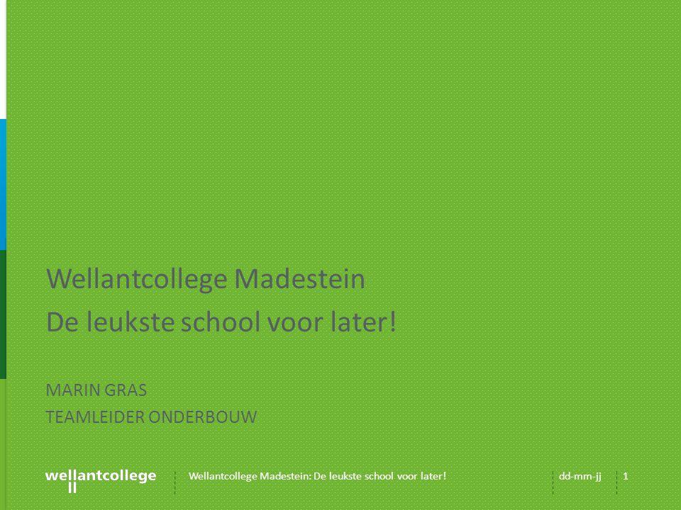 Wellantcollege Madestein De leukste school voor later!