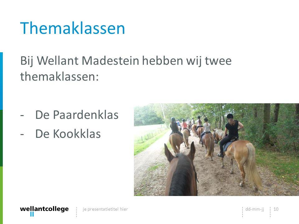 Themaklassen Bij Wellant Madestein hebben wij twee themaklassen: