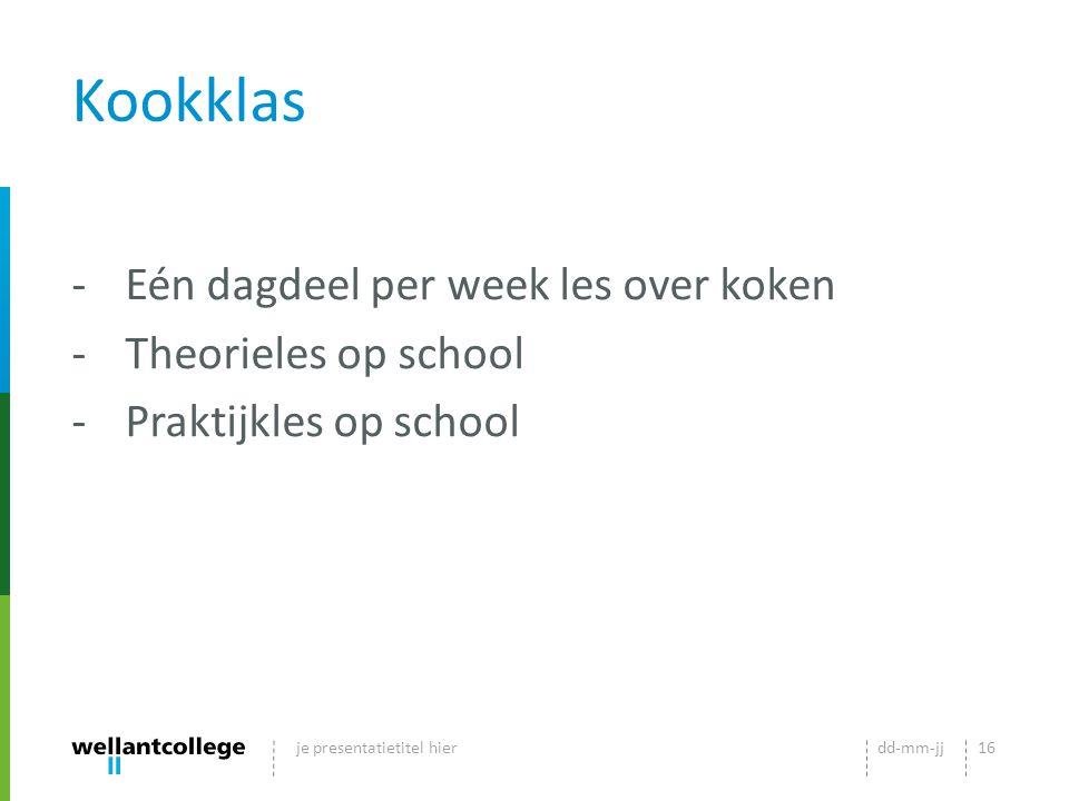 Kookklas Eén dagdeel per week les over koken Theorieles op school