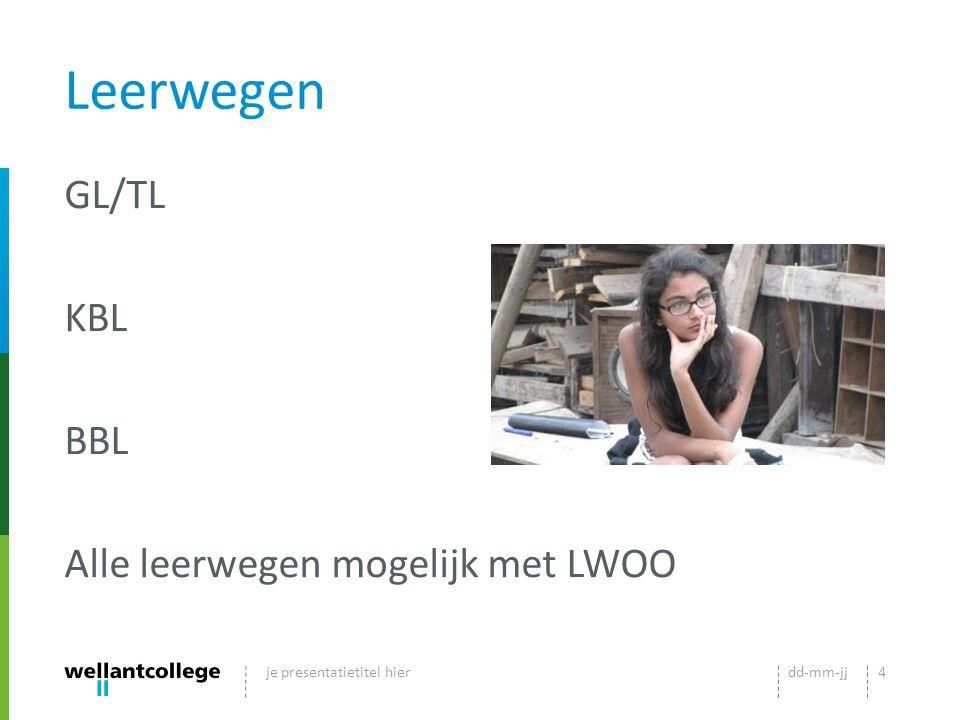 Leerwegen GL/TL KBL BBL Alle leerwegen mogelijk met LWOO