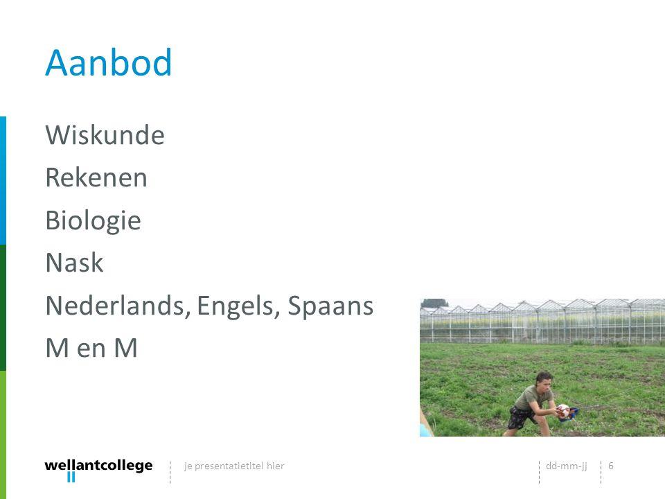 Aanbod Wiskunde Rekenen Biologie Nask Nederlands, Engels, Spaans M en M je presentatietitel hier.