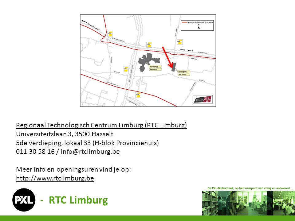 - RTC Limburg Regionaal Technologisch Centrum Limburg (RTC Limburg)