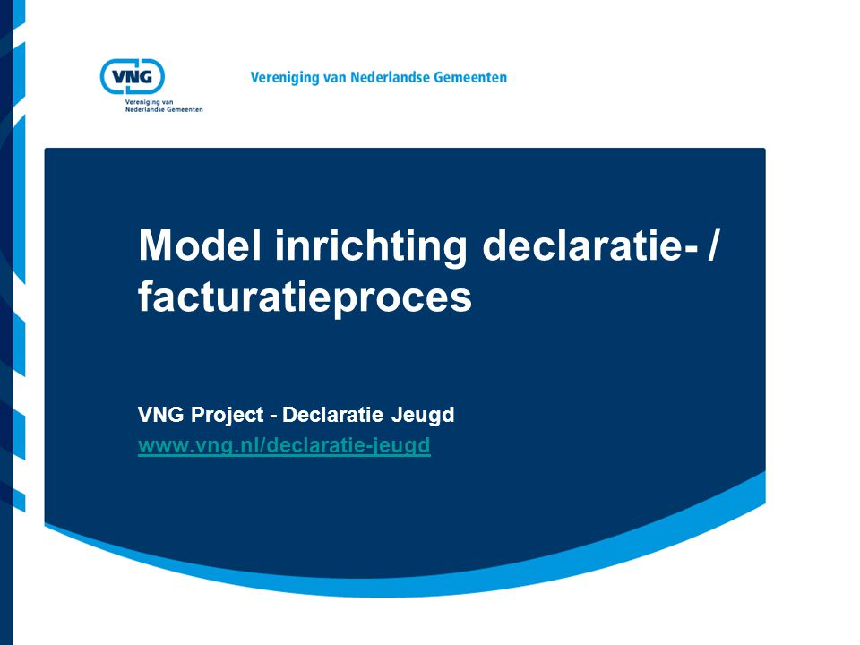 Model inrichting declaratie- / facturatieproces