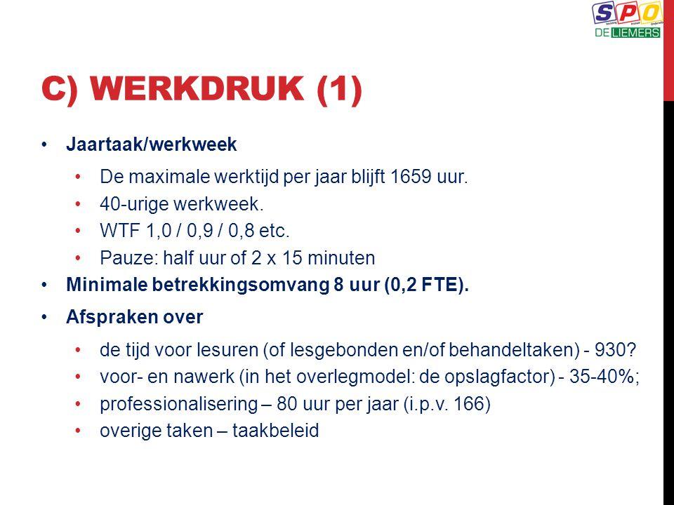 C) Werkdruk (1) Jaartaak/werkweek