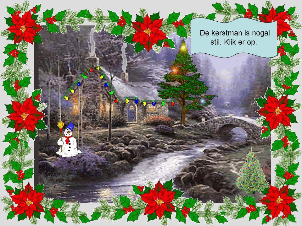 De kerstman is nogal stil. Klik er op.