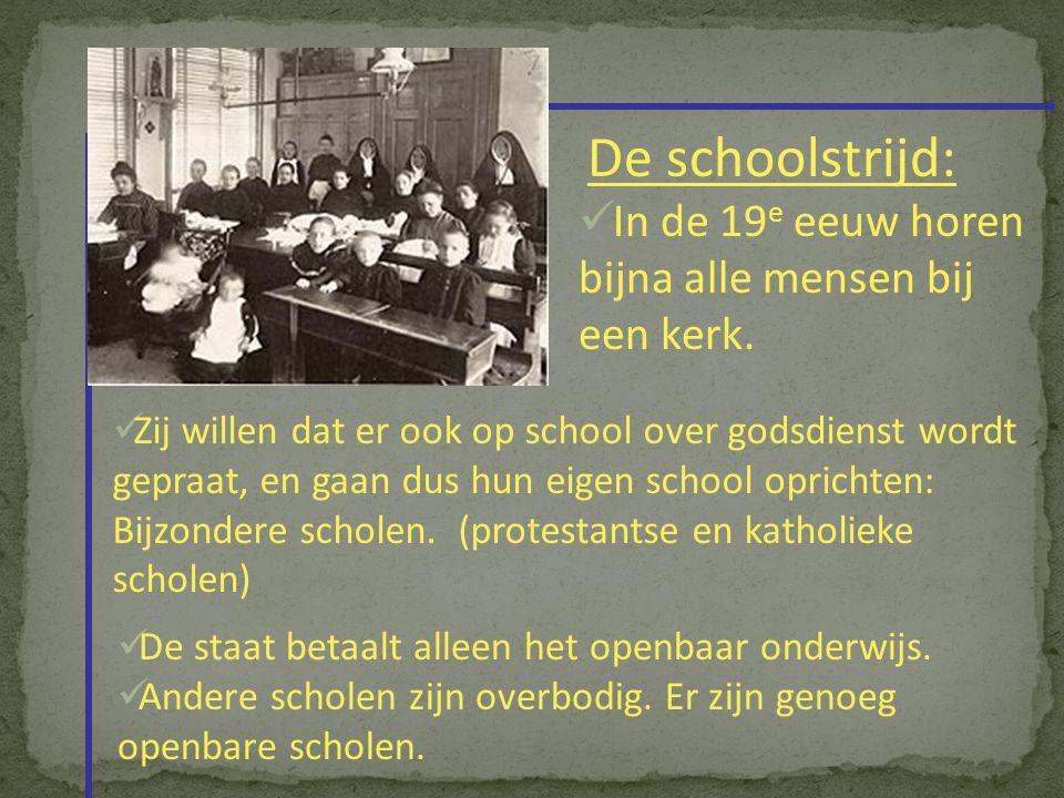 De schoolstrijd: In de 19e eeuw horen bijna alle mensen bij een kerk.