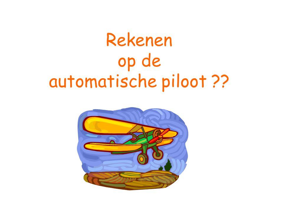 Rekenen op de automatische piloot