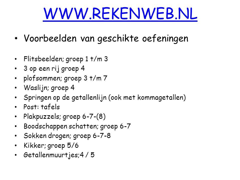 WWW.REKENWEB.NL Voorbeelden van geschikte oefeningen