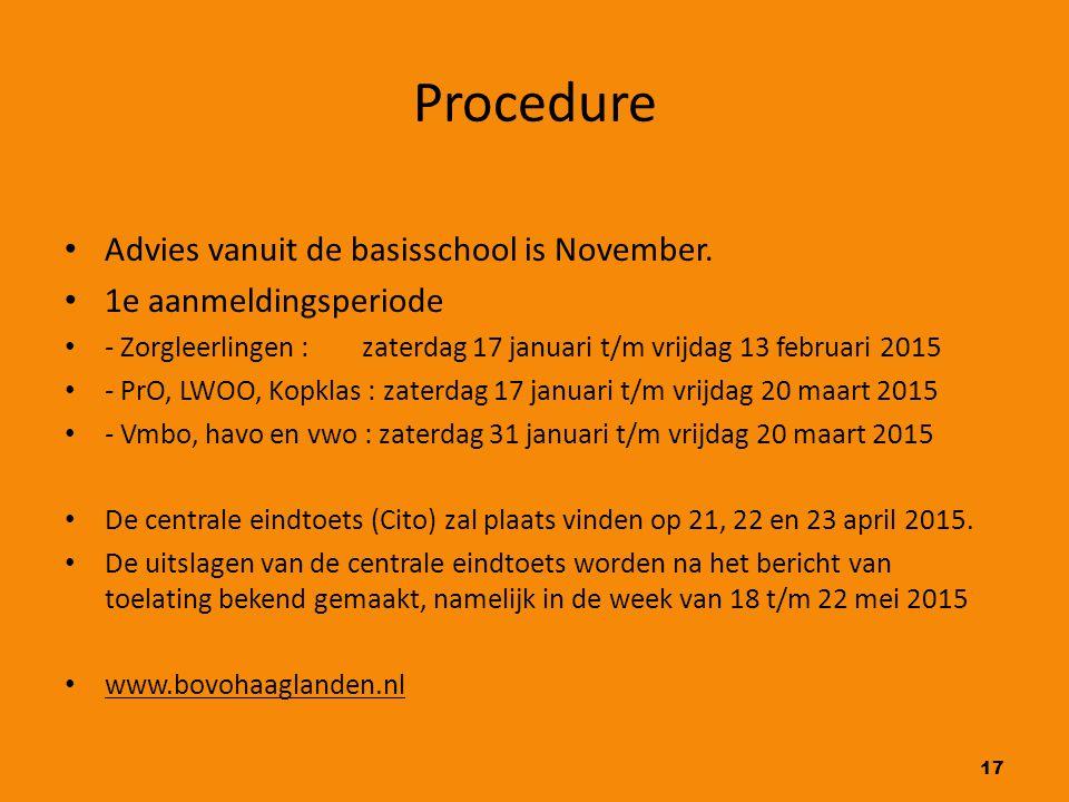 Procedure Advies vanuit de basisschool is November.