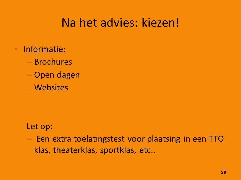 Na het advies: kiezen! Informatie: Brochures Open dagen Websites