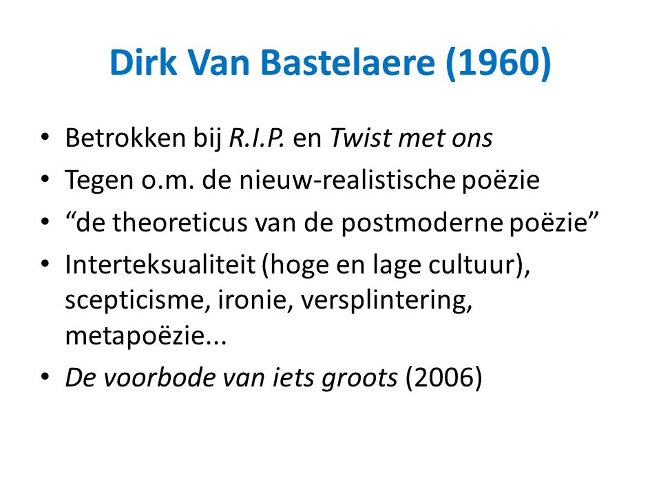 Dirk Van Bastelaere (1960) Betrokken bij R.I.P. en Twist met ons