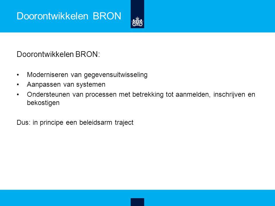Doorontwikkelen BRON Doorontwikkelen BRON: