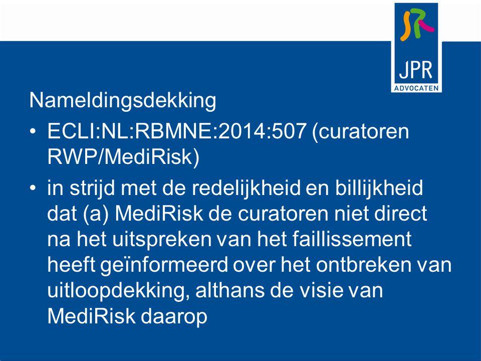 Nameldingsdekking ECLI:NL:RBMNE:2014:507 (curatoren RWP/MediRisk)