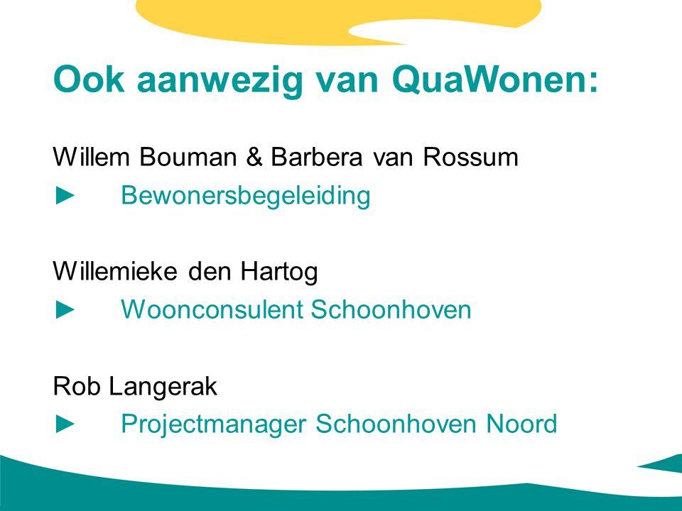 Ook aanwezig van QuaWonen: