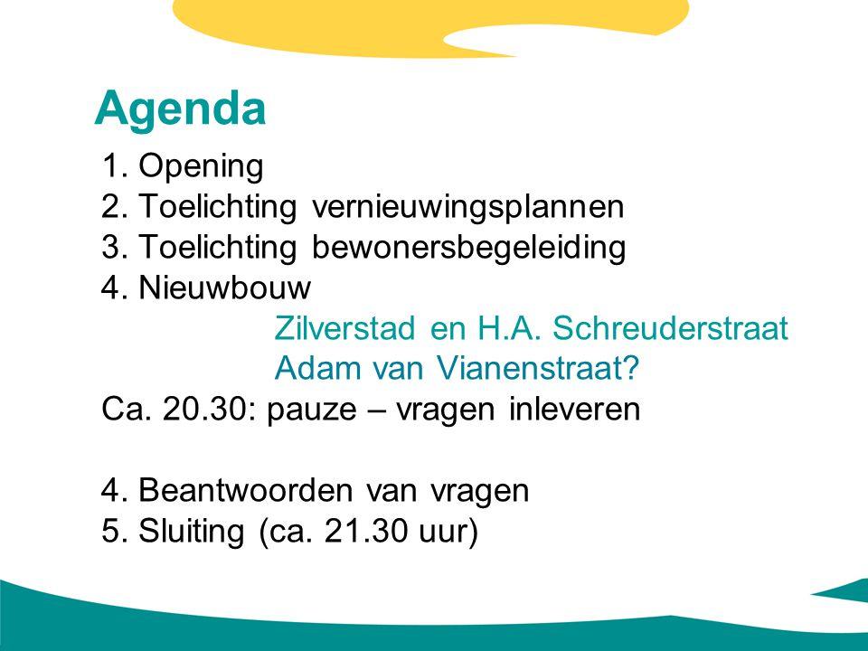 Agenda 1. Opening 2. Toelichting vernieuwingsplannen