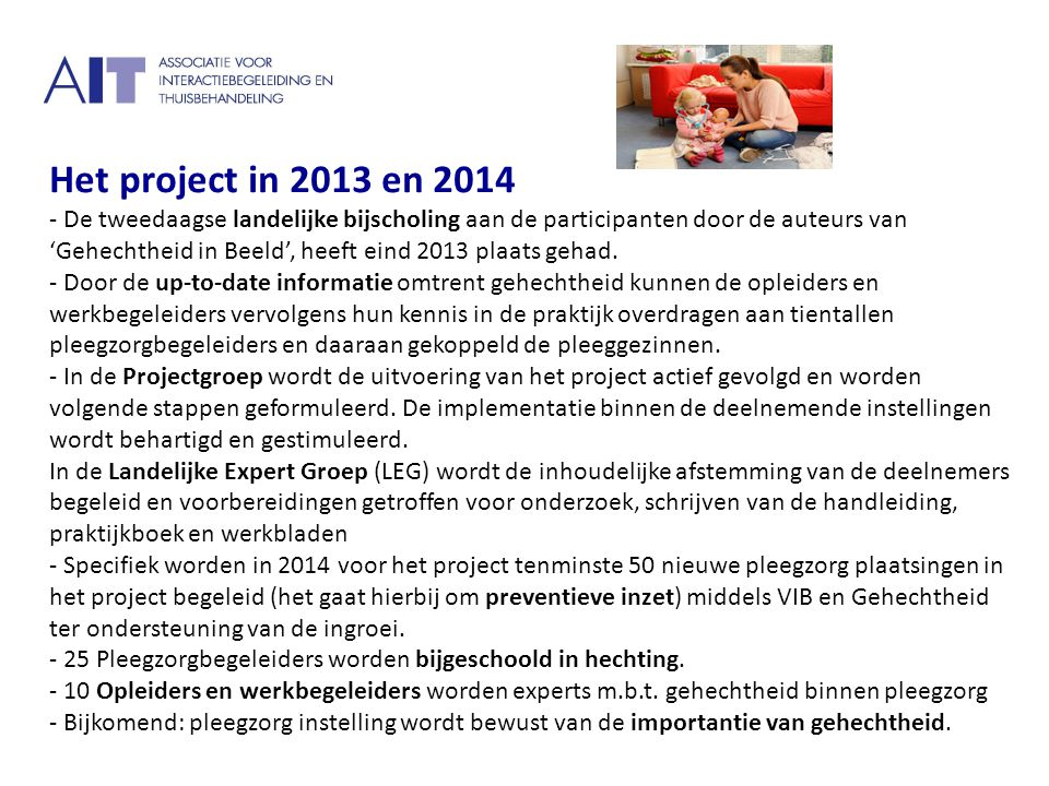 Het project in 2013 en 2014