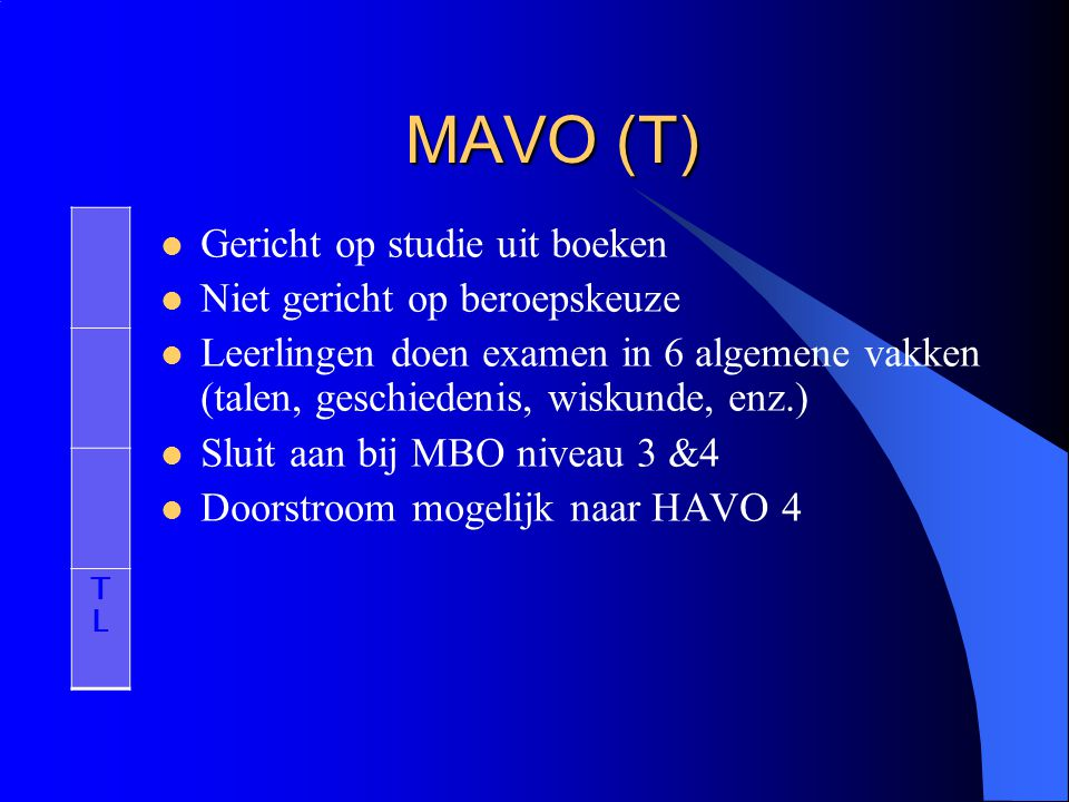 MAVO (T) Gericht op studie uit boeken Niet gericht op beroepskeuze