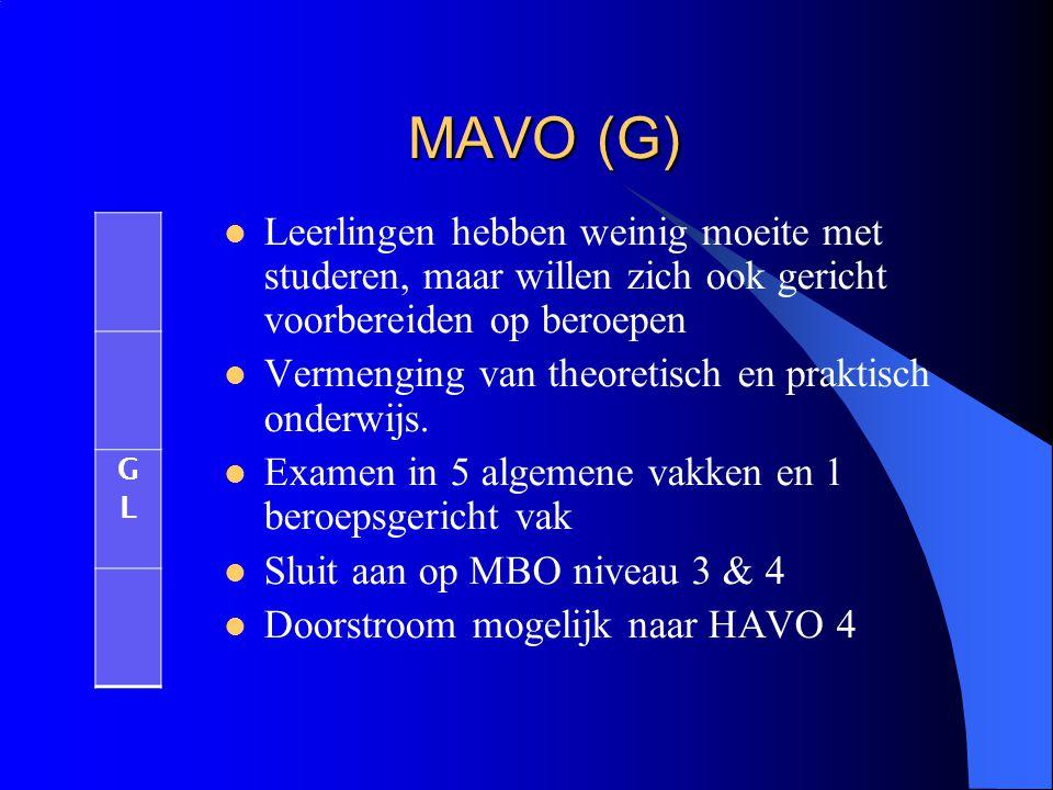 MAVO (G) Leerlingen hebben weinig moeite met studeren, maar willen zich ook gericht voorbereiden op beroepen.