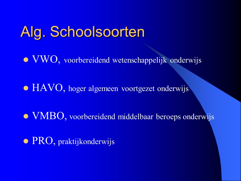 Alg. Schoolsoorten VWO, voorbereidend wetenschappelijk onderwijs