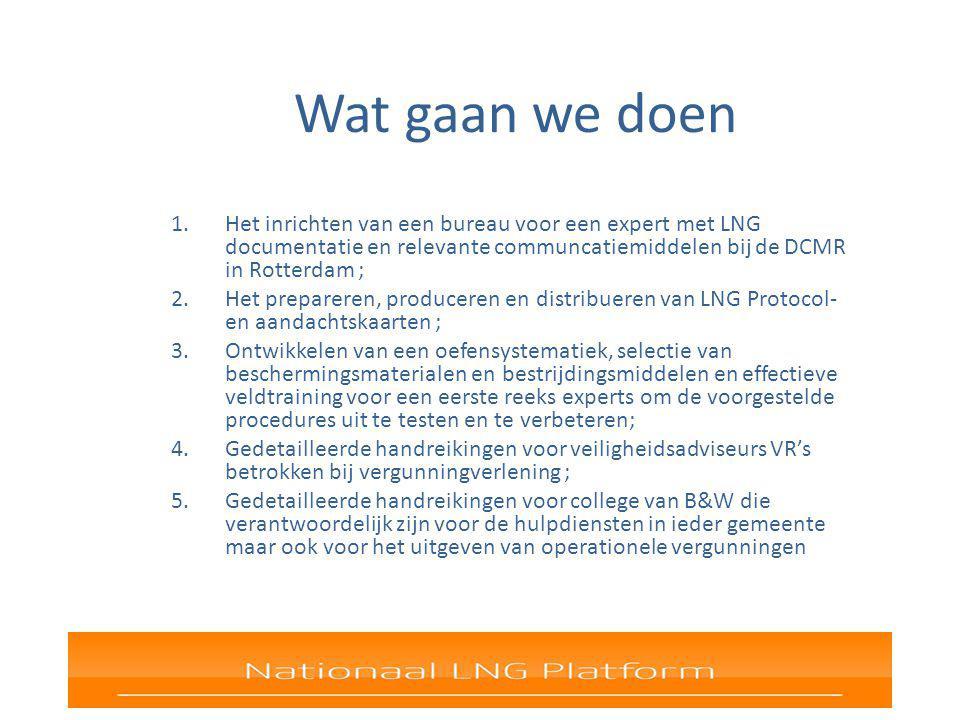 Wat gaan we doen Het inrichten van een bureau voor een expert met LNG documentatie en relevante communcatiemiddelen bij de DCMR in Rotterdam ;